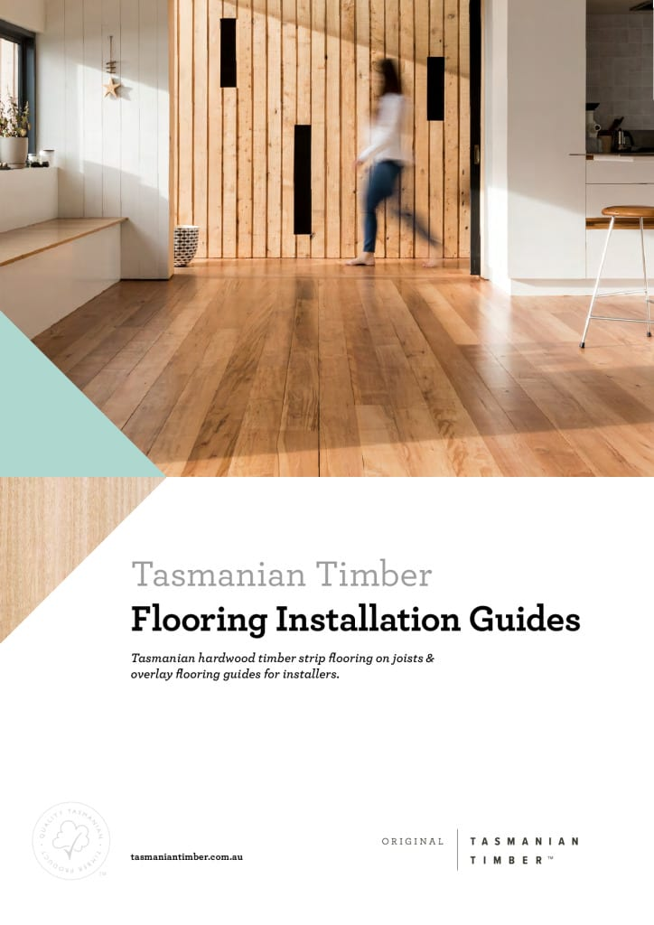 Tasmanian Timber Flooring Installation Guides
