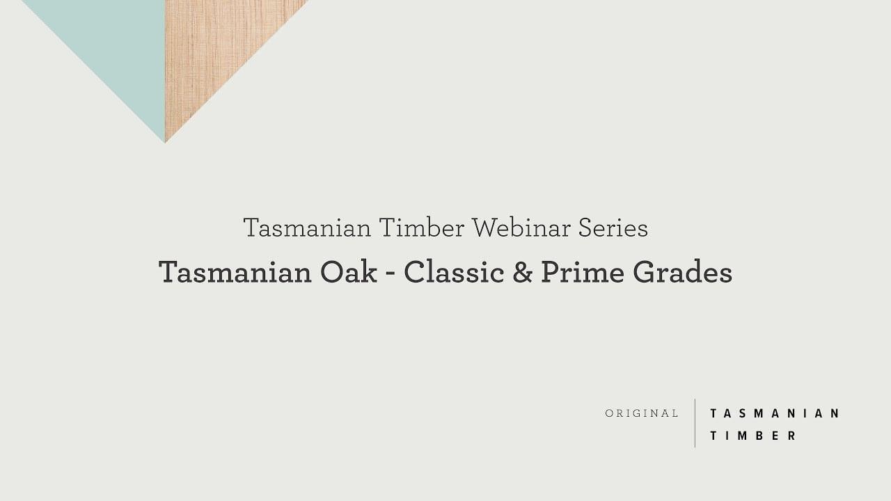 Webinar: Tasmanian Oak – Classic & Prime Grades